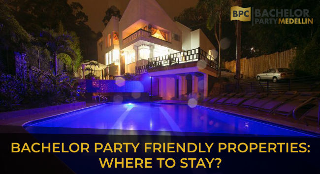 Bachelor Party friendly properties in Medellin from Bachelor Party Medellin