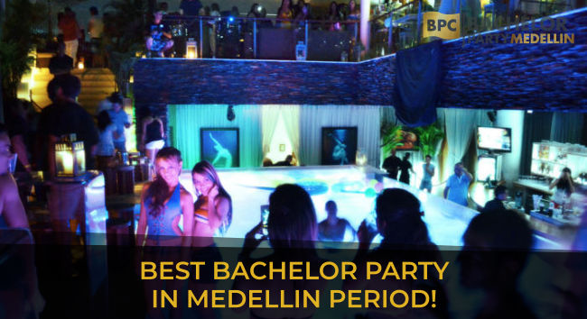 BEST BACHELOR PARTY IN MEDELLIN PERIOD