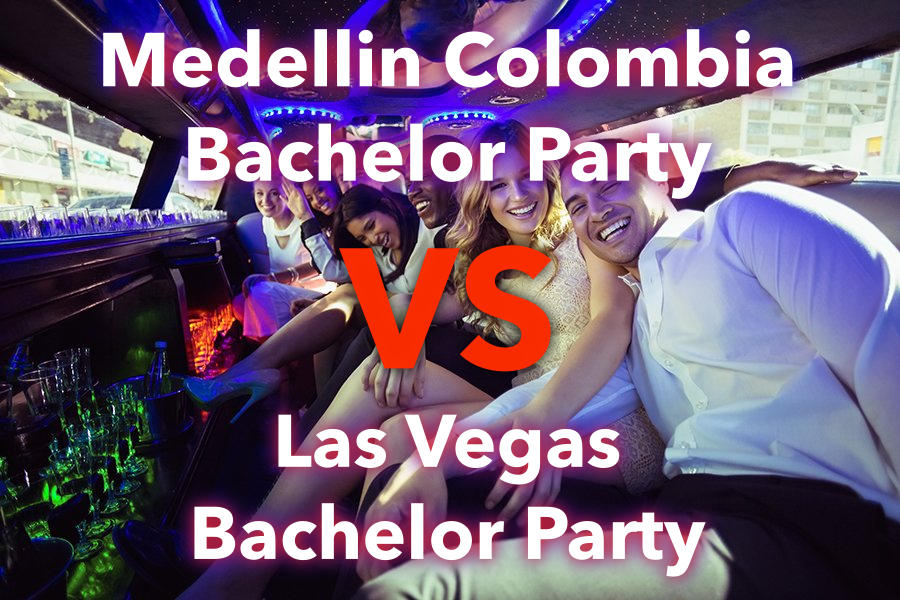 Medellin Colombia Bachelor Party Versus Vegas Bachelor Party